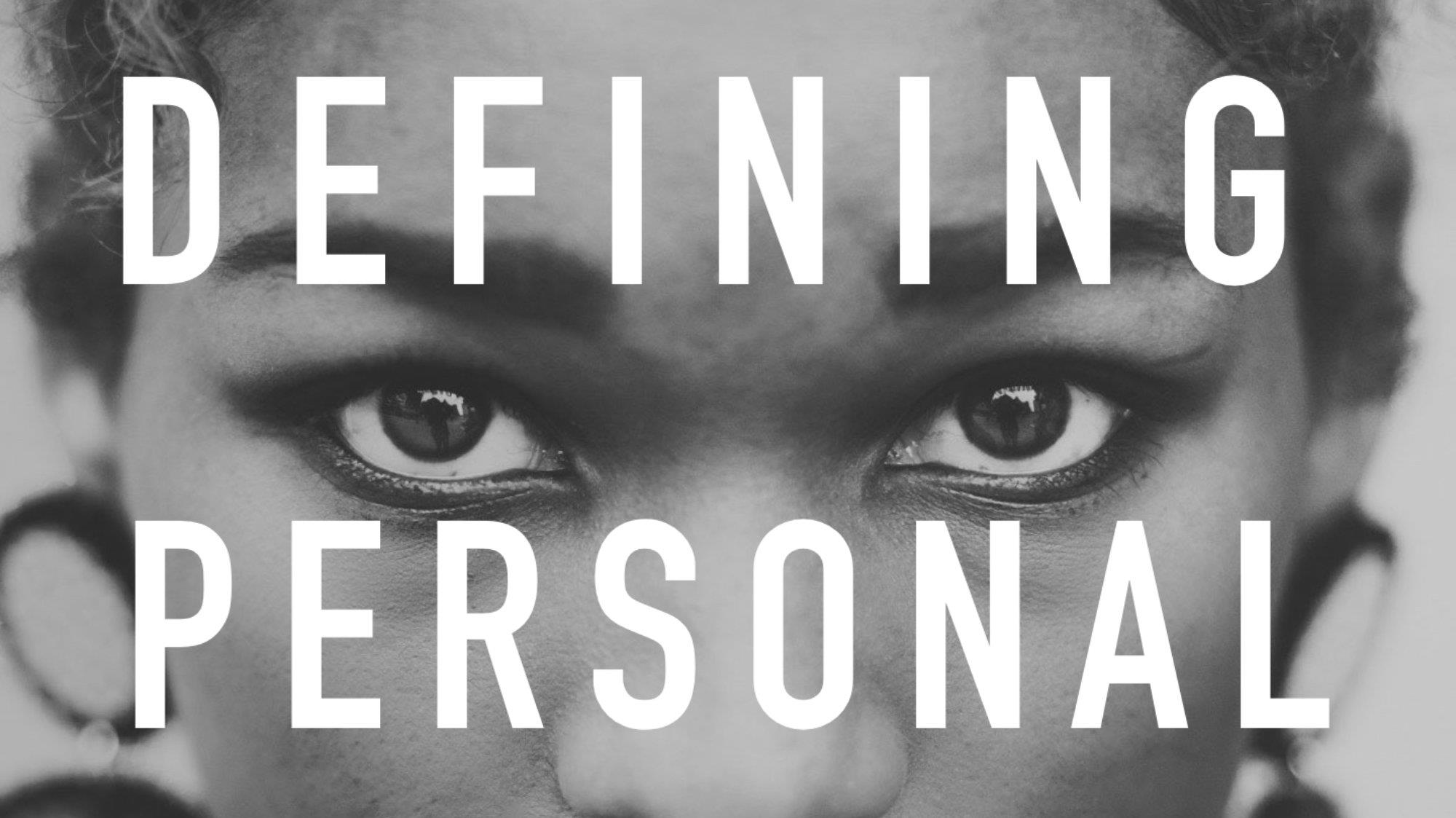 Why Personal Needs Defining
