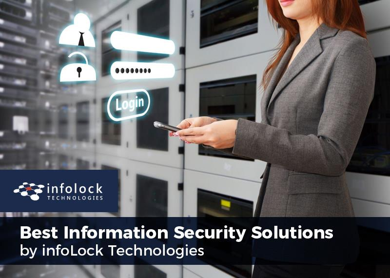 Best Information Security Solutions by infoLock Technologies