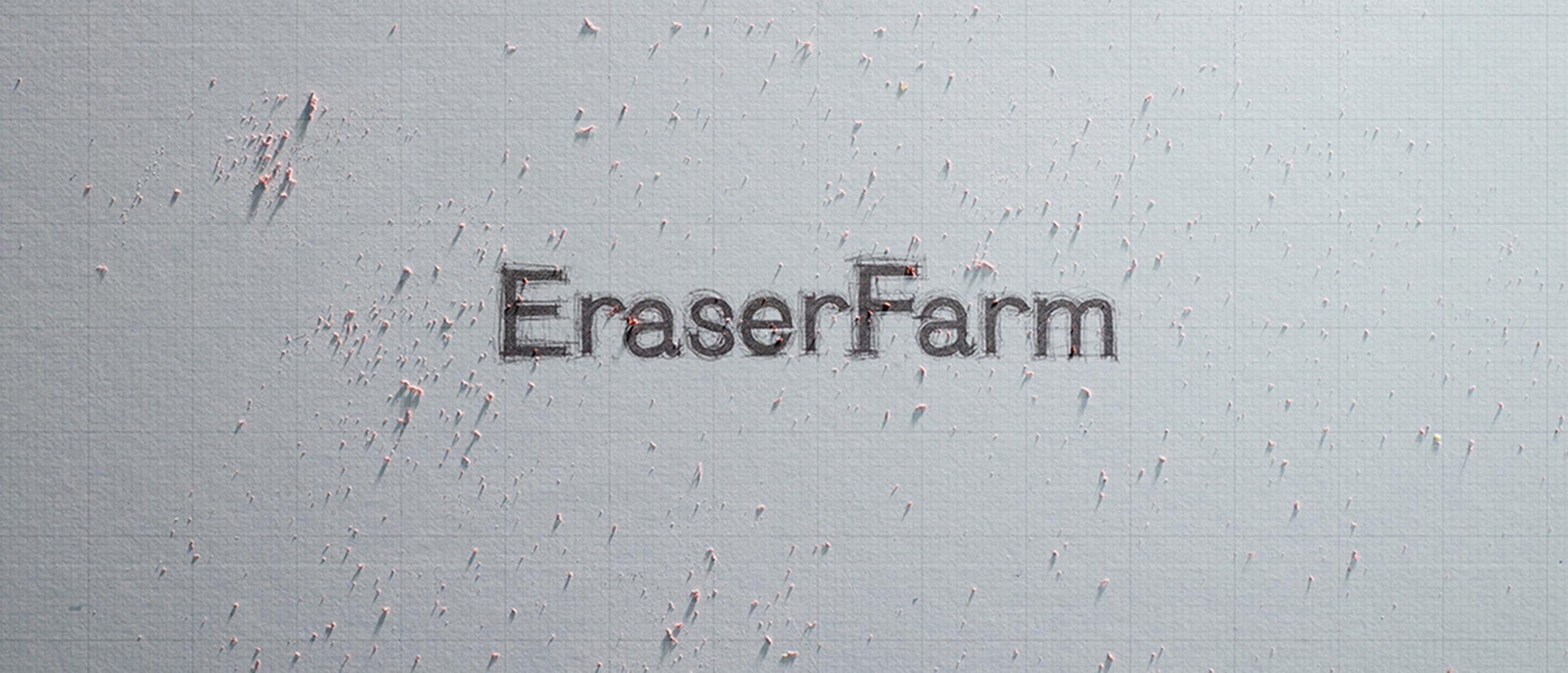 EraserFarm